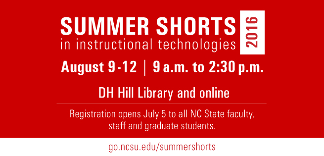 Summer Shorts in Instructional Technologies 2016: August 9-12